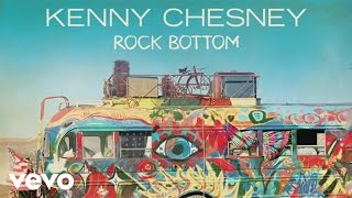 Kenny Chesney - Rock Bottom (Audio)