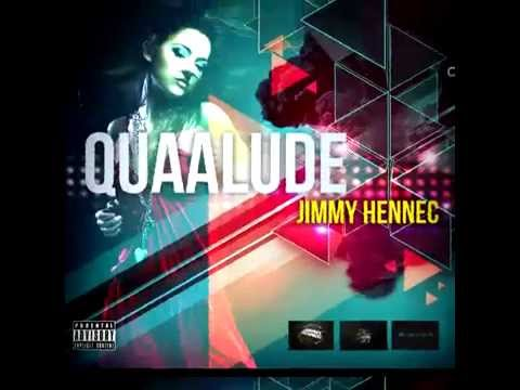 Jimmy Hennec - Quaalude