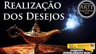 Arte do Equilíbrio - Realização dos Desejos - Alcides Melhado Filho - 22-07-2016 - Rádio Mundial