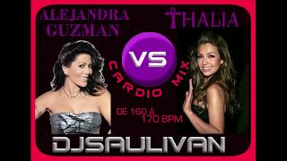 ALEJANDRA GUZMAN VS THALIA CARDIO MIX DEMO-DJSAULIVAN