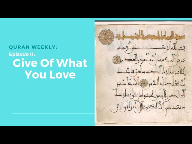 Quran Weekly | Give Of What You Love | Sheikh Azhar Nasser