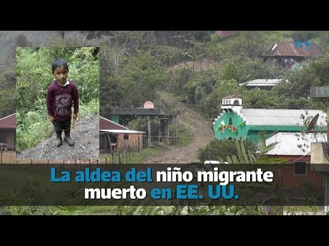 Conozca la aldea del niño migrante que murió en Estados Unidos | Prensa Libre
