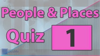 People & Places Quiz | Number 1 | QuizMe
