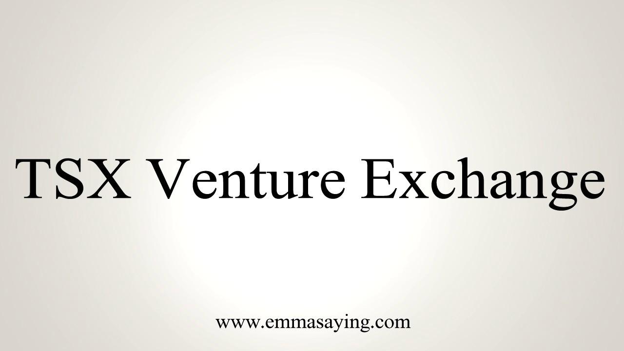 How To Pronounce TSX Venture Exchange