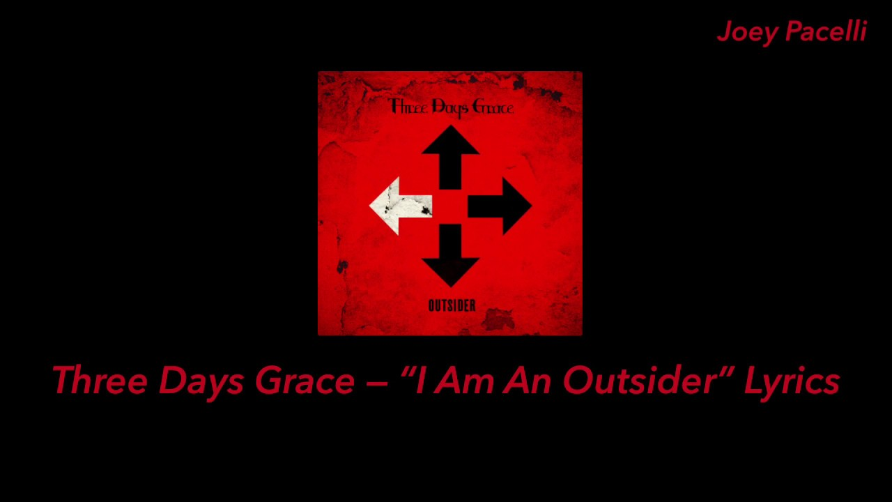"Download Three Days Grace — ""I Am An Outsider"" Lyrics"