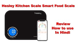 Hesley Kitchen Scale Smart Food Scale Review/How to use  Hindi