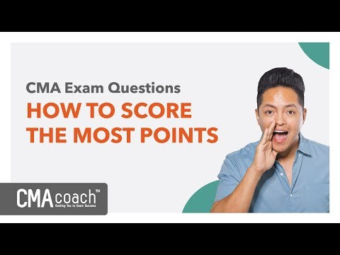 CMA Exam Questions - HOW TO SCORE THE MOST POINTS