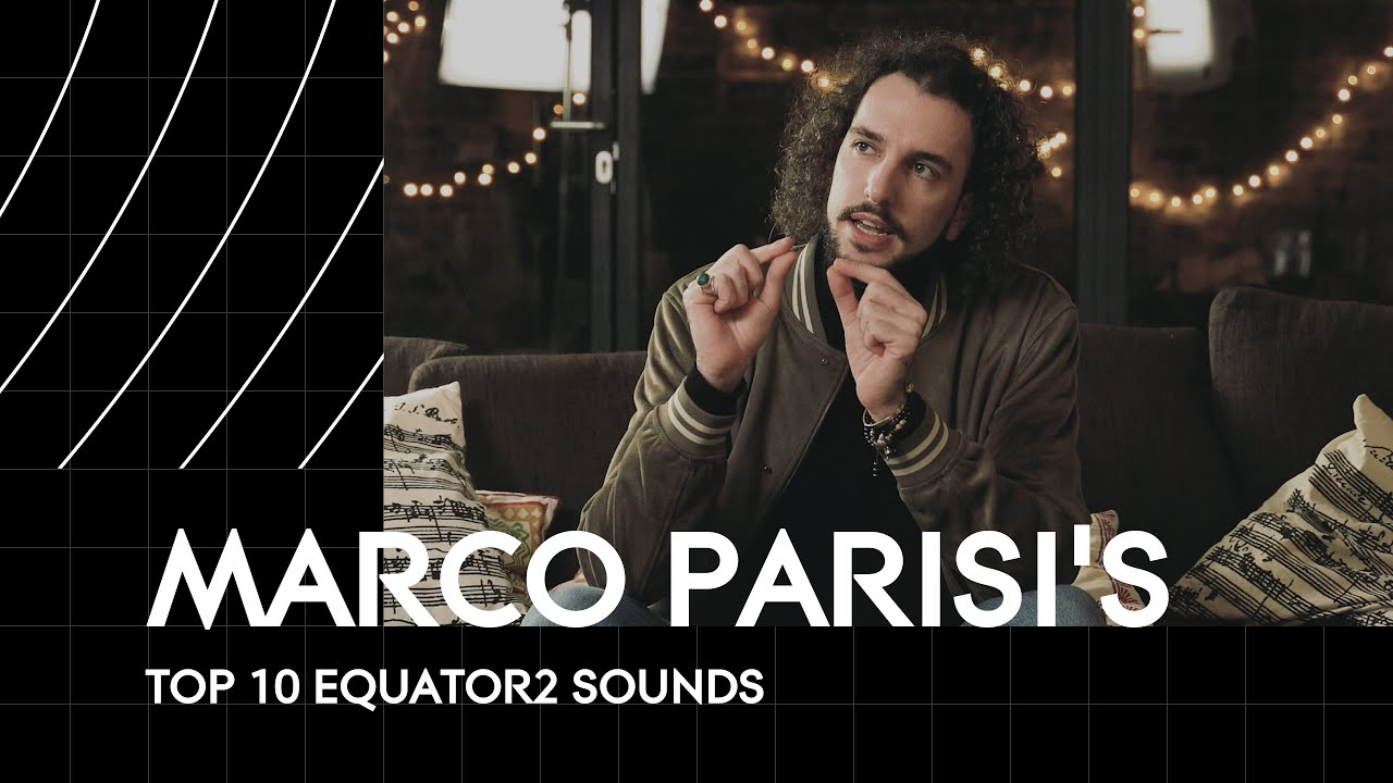 Marco Parisi's Top 10 Equator2 Sounds