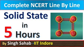 Solid State in 5 Hours - Physical Chemistry Class 12  Chapter-1  NCERT -  IIT JEE Mains &  NEET
