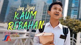 Jay Jijay - Kaum Rebahan (Nyut Nyutan) | Official Music Video