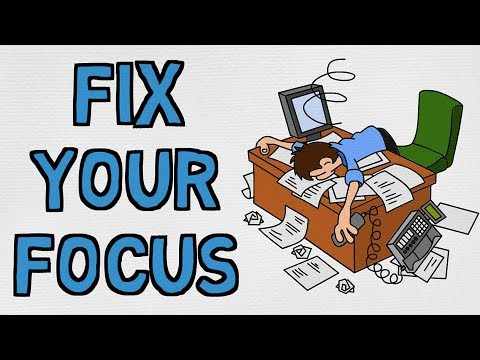 Why You Can't FOCUS - And How To Fix That