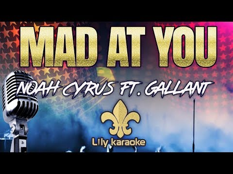 Noah Cyrus Ft. Gallant - Mad at you (Karaoke Version)