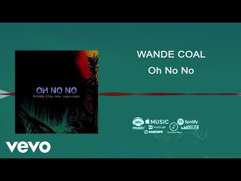 Wande Coal - Oh No No [Official Audio]