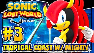 Sonic Lost World PC - (1080p 60FPS) Part 3 - MIGHTY in Tropical Coast