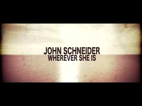 John Schneider - Wherever She Is [Music Video]