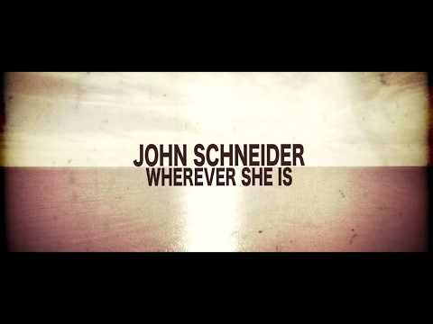 John Schneider  Wherever She Is Music Video