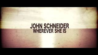 John Schneider - Wherever She Is [Music Video]