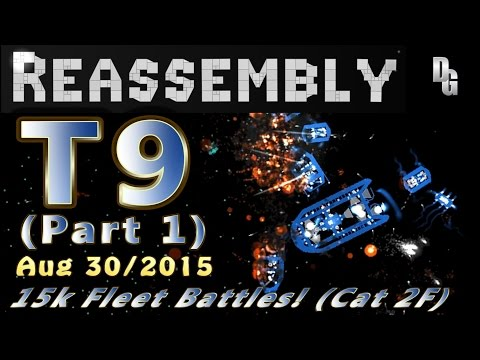 Reassembly ► Tournament #9 ► 15,000p Fleets Battle for Supremecy! (Part 1 of 3)