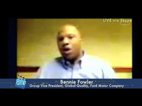 Bennie Fowler, VP of Global Quality at Ford Motor Co. As Seen On Quality Digest LIVE: March 2, 2012