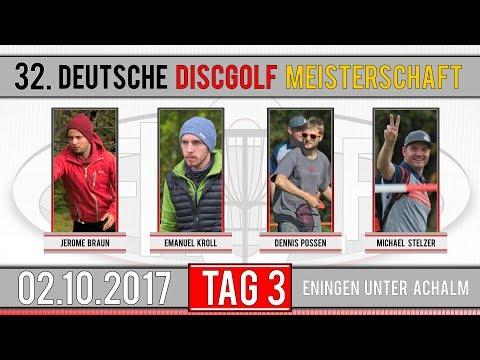 32. Deutsche Discgolf  Meisterschaft 2017 | Tag 3 | J. Braun, E. Kroll, D. Possen, M. Stelzer