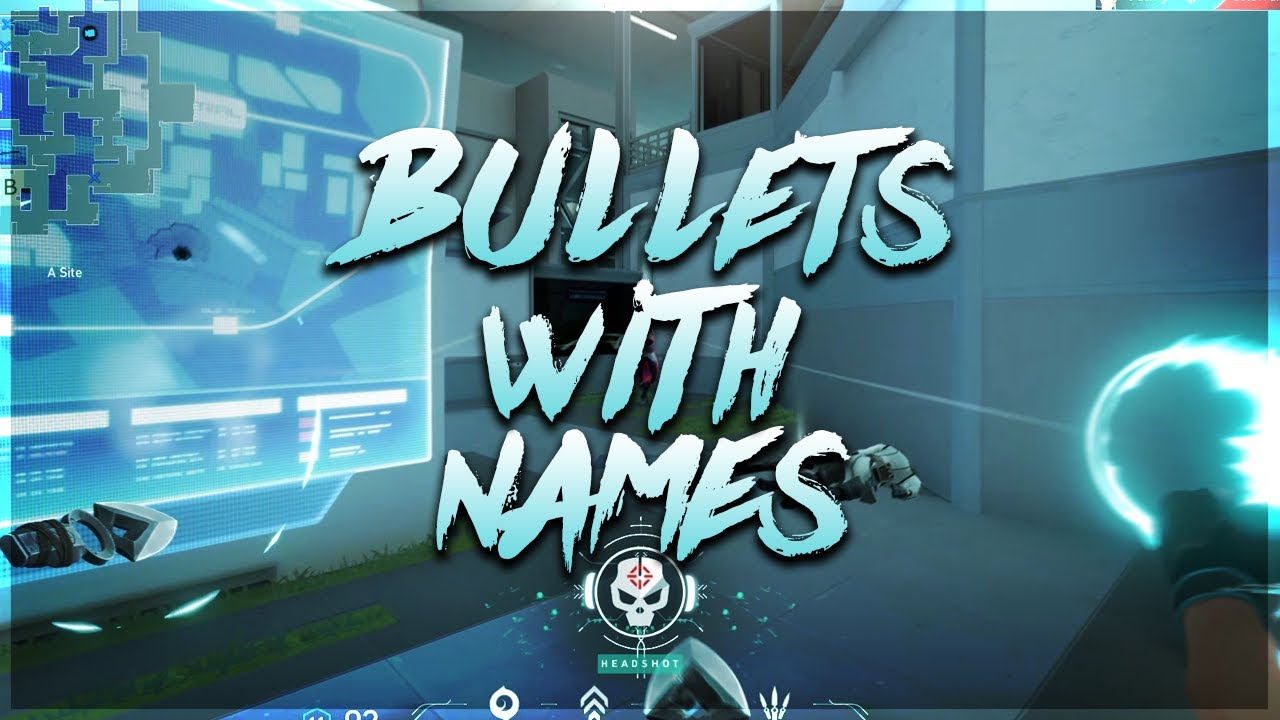 VALORANT - Bullets With Names   Montage #2