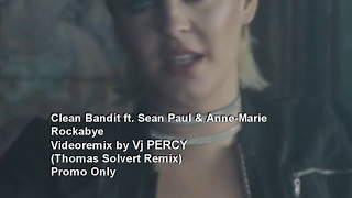Clean Bandit ft. Sean Paul & Anne Marie - Rockabye (VJ Percy Remix Video)