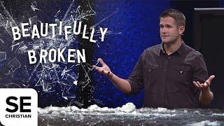 Beautifully Broken   BEAUTIFUL COLLISION   Kyle Idleman