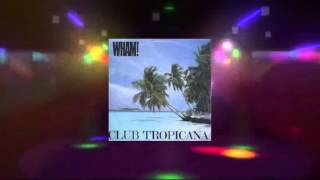 Wham Club Tropicana Extended Rework Drinks Are Free Master Chic Mix 1983 Hq
