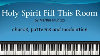 Holy Spirit Fill This Room - chords, patterns and modulation