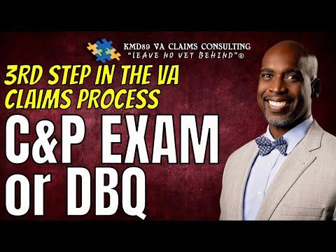 VA Compensation Claims Process/3rd Step/C & P Exam or DBQ