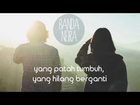Lagu Indie Banda Neira - Yang patah tumbuh yang hilang berganti (Lyrics/Lirik)