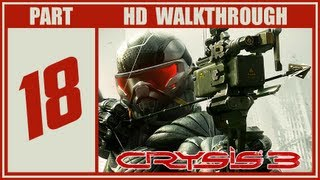 Crysis 3 Walkthrough Part 18 Let's Play Gameplay PS3/Xbox360/PC