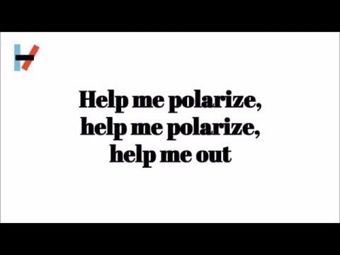 Polarize  -  Twenty One Pilots Lyrics