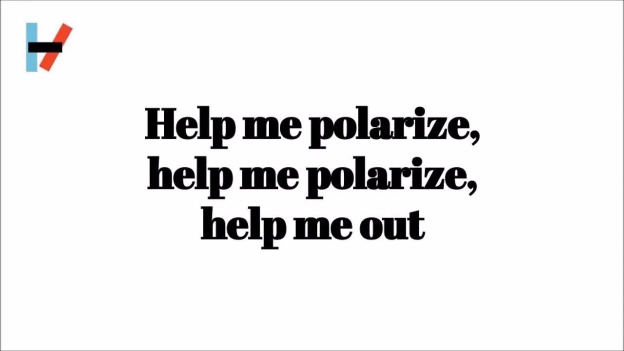 Twenty One Pilots Lyrics polarize - twenty one pilots lyrics - youtube