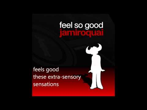 Jamiroquai  - Feel so Good (Lyrics)