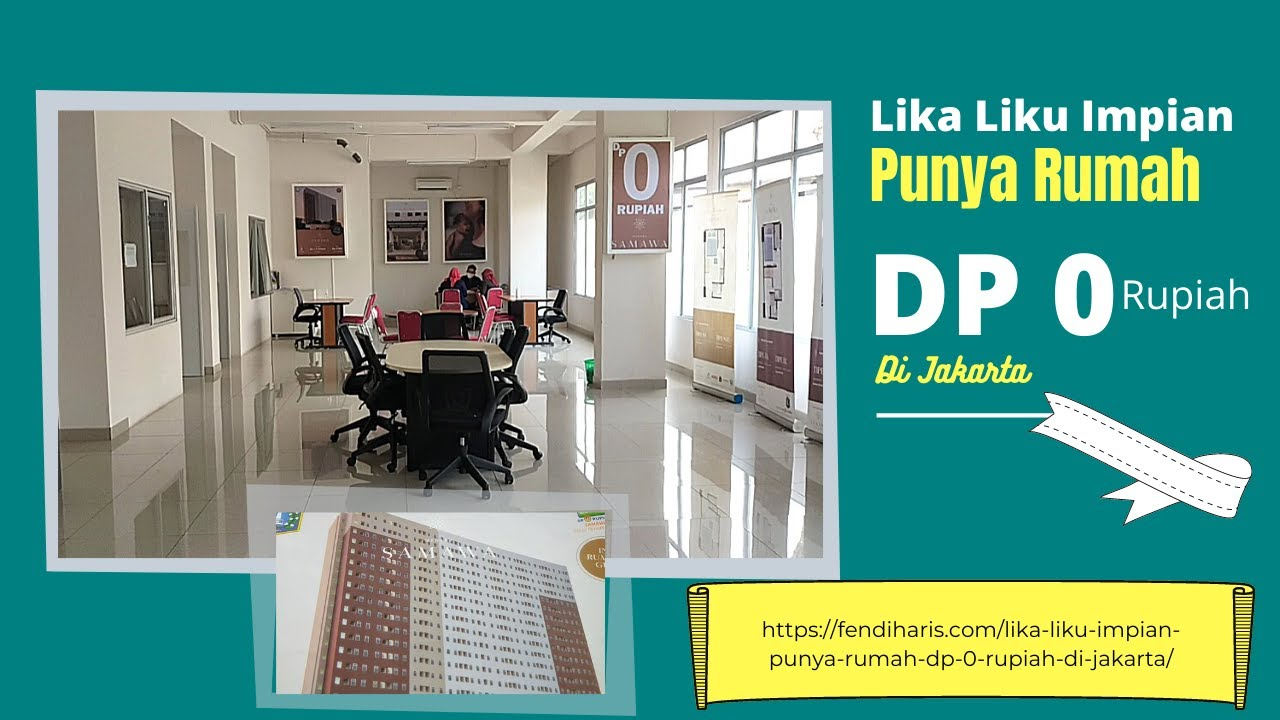 Lika Liku Impian Punya Rumah DP 0 Rupiah di Jakarta • Fendi Haris