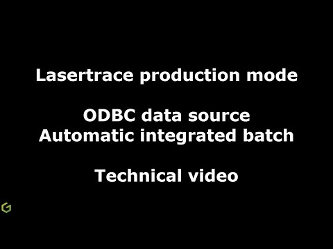 Lasertrace Production ODBC Data source Automatic Integrated Batch technical