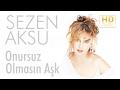 Sezen Aksu Onursuz Olmasın Aşk Official Audio mp3