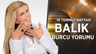 Nuray Sayarı - 10 Temmuz Haftası Balık Burcu Yorumu