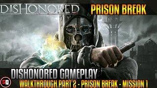 Dishonored Gameplay Walkthrough Part 2 - Prison Break - Mission 1