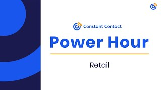Retail Power Hour | Constant Contact