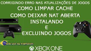 XBOX ONE - CORRIGINDO ERRO NAS ATUALIZAÇÕES DE JOGOS / LIMPANDO CACHE / INSTALANDO E EXCLUINDO JOGOS
