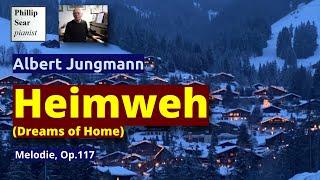 Albert Jungmann: Heimweh, Melodie pour Piano, Op. 117