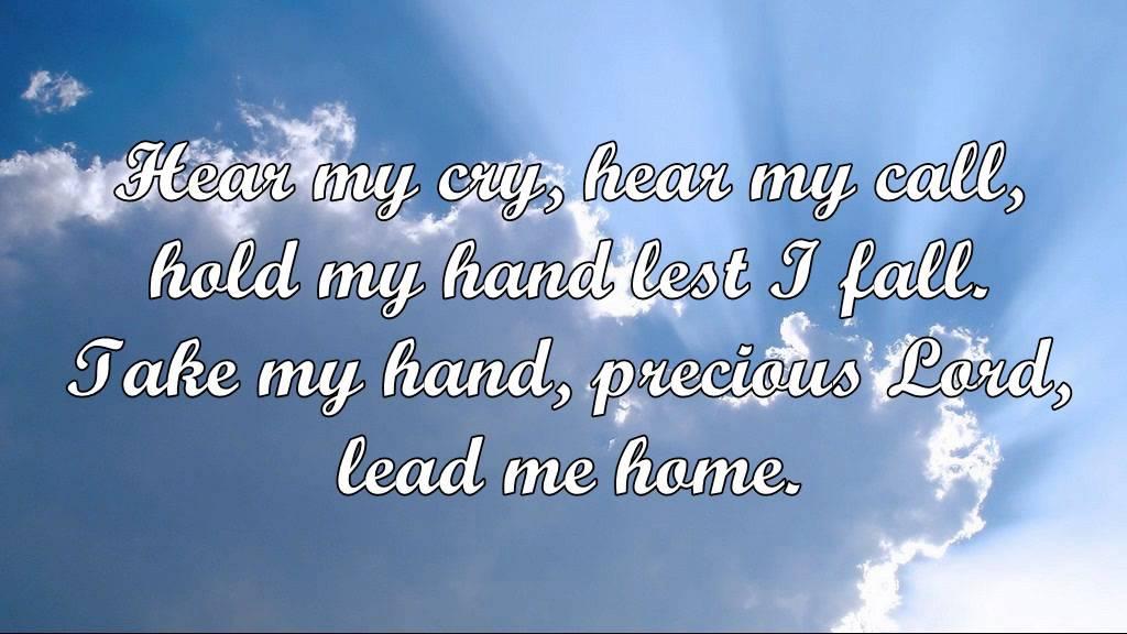 Lyric lyrics to take my hand precious lord : Precious Lord, Take My Hand (Thomas Dorsey) - YouTube