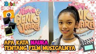 Download Lagu NAURA & GENK JUARA The Movie - Apa Kata Naura Tentang  Film Musicalnya