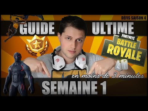 GUIDE ULTIME SAISON 4: DÉFIS SEMAINE 1 ∗ Fortnite: Battle Royale