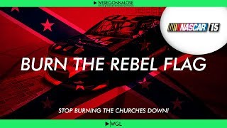 Burn The Rebel Flag - Confederate Flag Trolling on Nascar 15