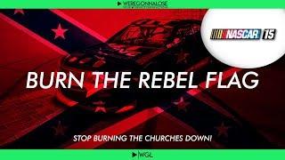 Burn The Rebel Flag - Confederate Flag Trolling on Nascar 15