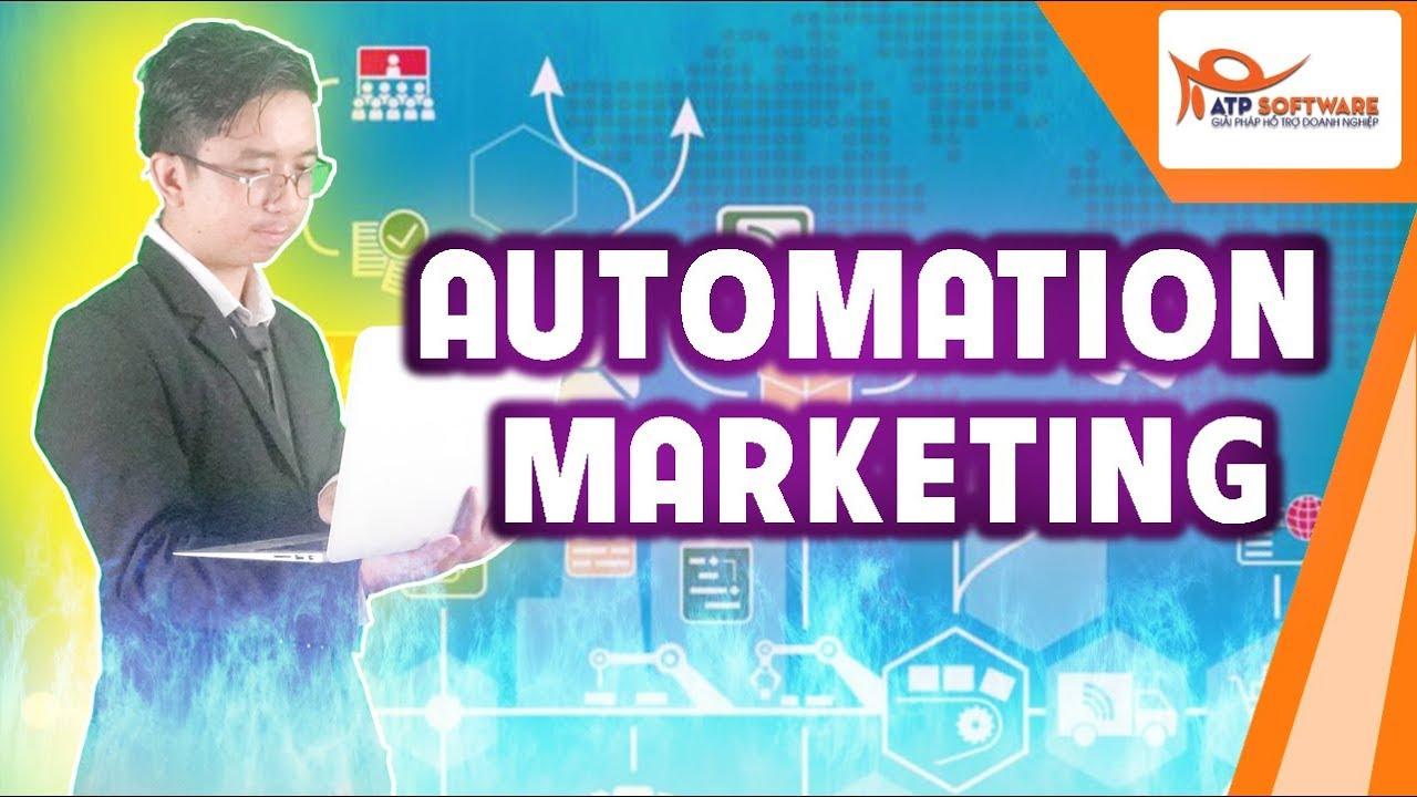 Hướng dẫn tự động hóa Automation trong Marketing | Bí mật triệu đô của ATPSoftware Phần 3