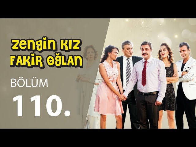 Zengin Kız Fakir Oğlan 110.Bölüm Tek PARÇA FULL HD 1080p